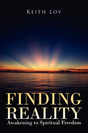 Finding Reality: Awakening to Spiritual Freedom by Keith Loy image