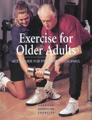 Exercise for Older Adults: ACE's Guide for Fitness Professionals by American Council on Exercise image