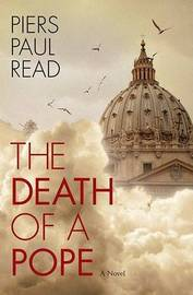 The Death of a Pope by Piers Paul Read