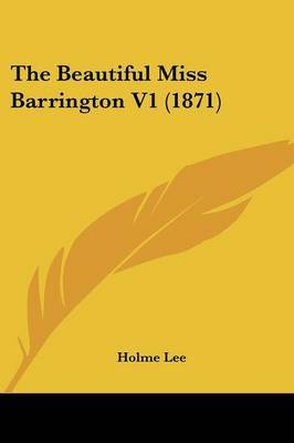 The Beautiful Miss Barrington V1 (1871) by Holme Lee image