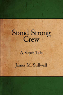 Stand Strong Crew by James M. Stillwell