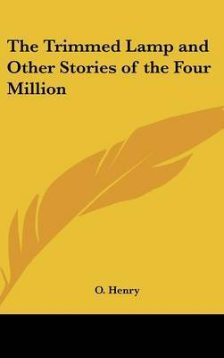 The Trimmed Lamp and Other Stories of the Four Million by Henry O.