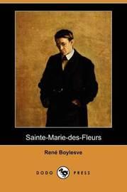 Sainte-Marie-des-Fleurs (Dodo Press) by Rene Boylesve image