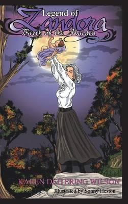 Legend of Zandora by Karen Deitering Wilson