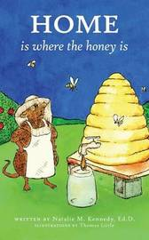 Home Is Where the Honey Is by Natalie M Kennedy