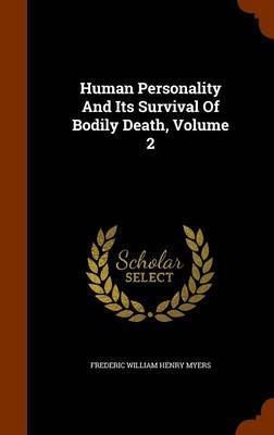 Human Personality and Its Survival of Bodily Death, Volume 2 image