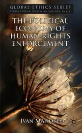 The Political Economy of Human Rights Enforcement by Ivan Manokha image