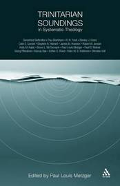 Trinitarian Soundings in Systematic Theology by Paul Metzger image