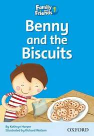 Family and Friends Readers 1: Benny and the Biscuits by Kathryn Harper