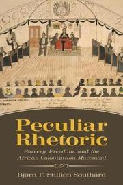 Peculiar Rhetoric by Bjorn F. Stillion Southard