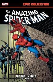 Amazing Spider-man Epic Collection: The Goblin Lives by Stan Lee