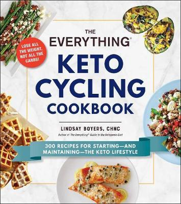 The Everything Keto Cycling Cookbook by Lindsay Boyers image