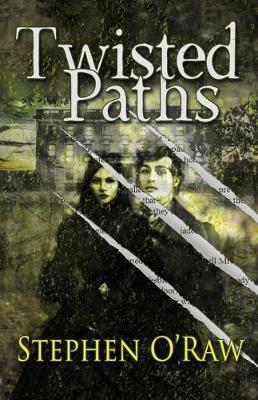 Twisted Paths by Stephen O'Raw