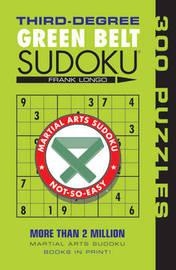 Third-Degree Green Belt Sudoku (R) by Frank Longo