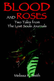 Blood and Roses: Two Tales from the Lost Souls Journals by Melissa R Smith image