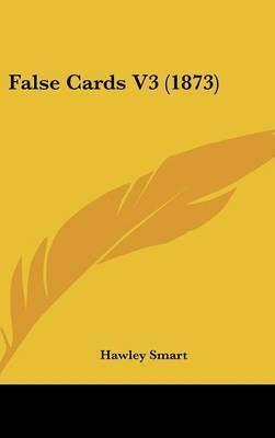 False Cards V3 (1873) by Hawley Smart