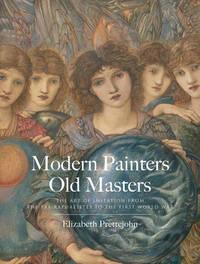 Modern Painters, Old Masters by Elizabeth Prettejohn