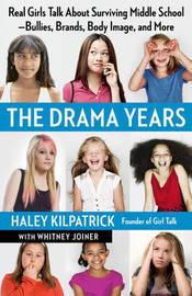 The Drama Years by Haley Kilpatrick