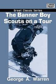 The Banner Boy Scouts on a Tour by George A. Warren image