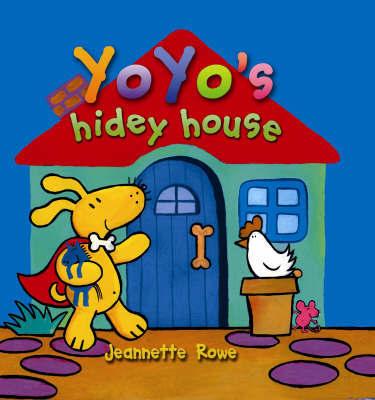 Yoyo's Hidey House by Jeanette Rowe image
