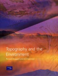 Topography & the Environment by Richard John Huggett image