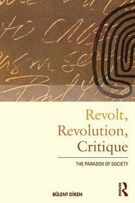 Revolt, Revolution, Critique by Bulent Diken image
