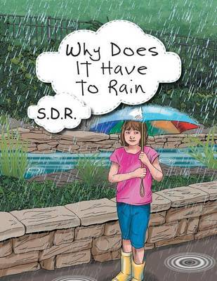 Why Does It Have to Rain by S D R image