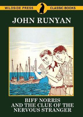 Biff Norris and the Clue of the Nervous Stranger by John Runyan