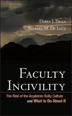 Faculty Incivility by Darla J. Twale image