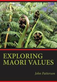Exploring Maori Values by John Patterson