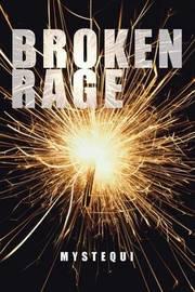 Broken Rage by Mystequi
