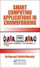 Smart Computing Applications in Crowdfunding by Bo Xing