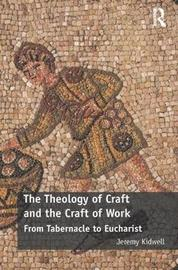 The Theology of Craft and the Craft of Work by Jeremy Kidwell image