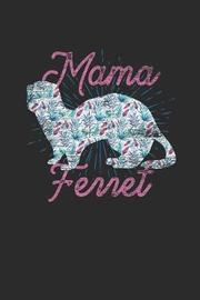 Mama Ferret by Ferret Publishing