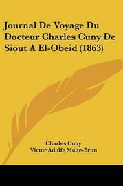 Journal De Voyage Du Docteur Charles Cuny De Siout A El-Obeid (1863) by Charles Cuny image