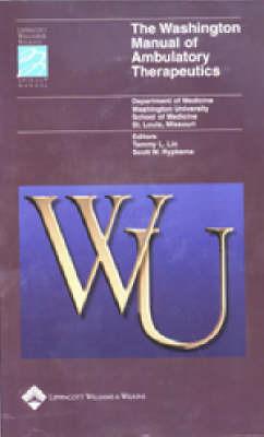 The Washington Manual of Ambulatory Therapeutics by Washington University School Of Medicine