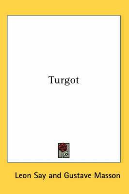 Turgot by Leon Say