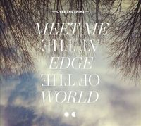 Meet Me At The Edge Of The World (Deluxe Digi) by Over the Rhine image