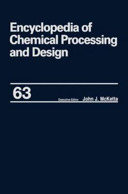 Encyclopedia of Chemical Processing and Design: Volume 63 image
