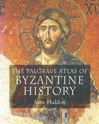 The Palgrave Atlas of Byzantine History by John F Haldon image