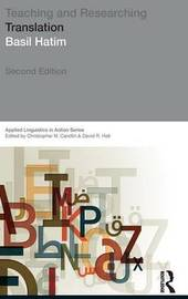 Teaching and Researching Translation by Basil A. Hatim