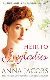 Heir to Greyladies (Greyladies Trilogy 1) by Anna Jacobs