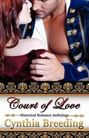 Court of Love by Cynthia Breeding