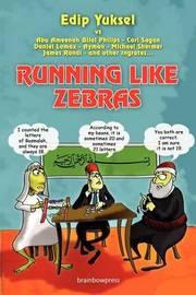 Running Like Zebras by Edip Yuksel