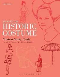 Survey of Historic Costume Student Study Guide by Phyllis G Tortora