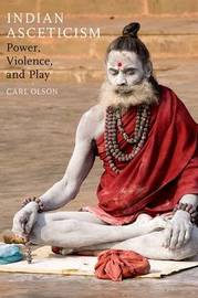 Indian Asceticism by Carl Olson