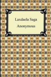 Laxdaela Saga by * Anonymous