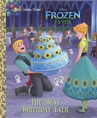 The Best Birthday Ever (Disney Frozen) by Rico Green