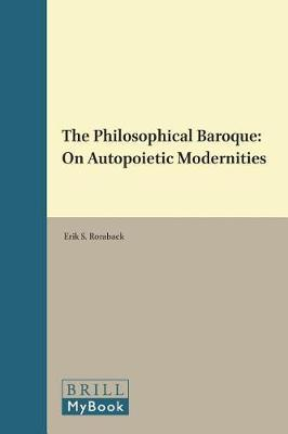 The Philosophical Baroque by Erik S. Roraback