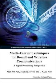 Multi-carrier Techniques For Broadband Wireless Communications: A Signal Processing Perspective by C.-C.Jay Kuo